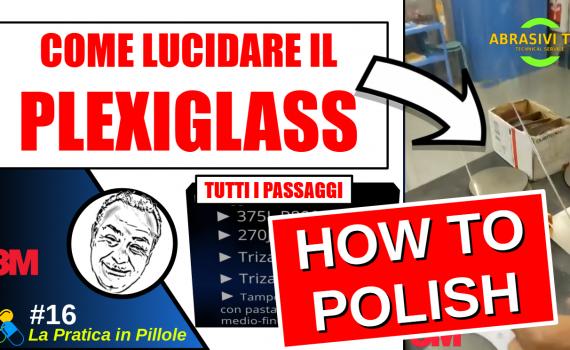 Come lucidare il plexiglass o il policarbonato