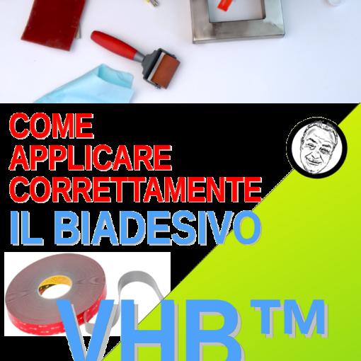 Come applicare correttamente il nastro biadesivo VHB™ 3M™